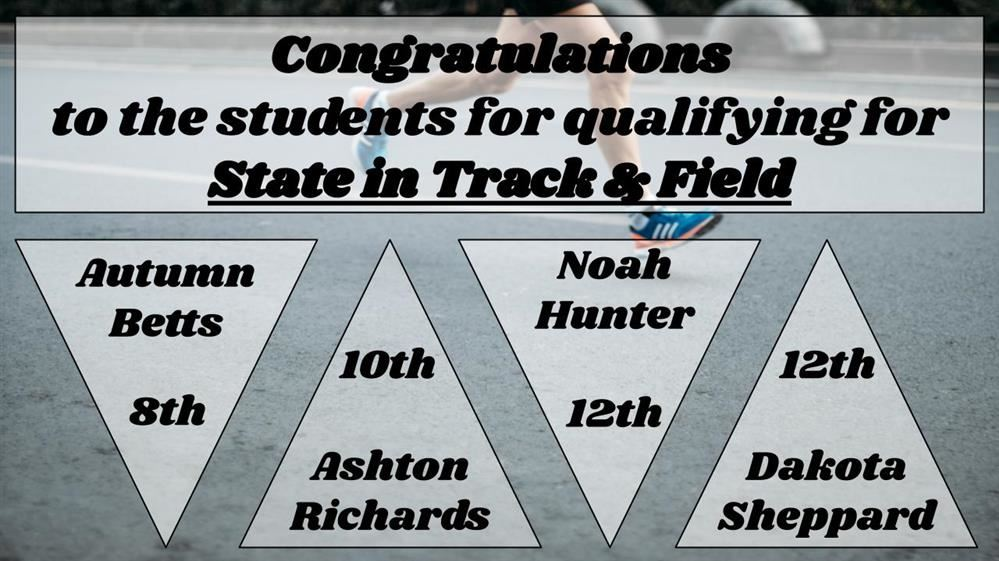 Congratulations  to the students for qualifying for State in Track & Field